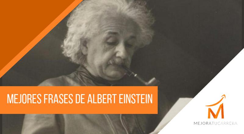 Mejores Frases De Albert Einstein Mejora Tu Carrera Profesional